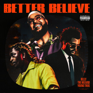 Album Better Believe (Explicit) from The Weeknd