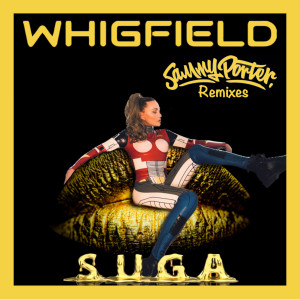 Album Suga (Sammy Porter Remixes) (Explicit) from Whigfield