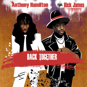 Album Back Together (feat. Rick James) from Anthony Hamilton