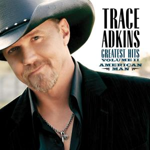 American Man: Greatest Hits Volume II 2007 Trace Adkins