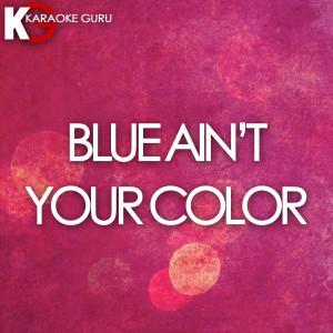 Karaoke Guru的專輯Blue Ain't Your Color - Single