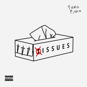 Album Issues (Explicit) from Yung Pinch