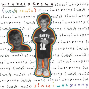 Album since i was young (with kesha) - WizG remix from Kesha