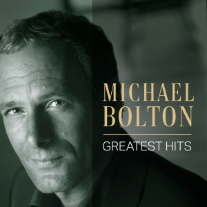 Michael Bolton: Greatest Hits dari Michael Bolton