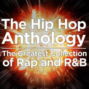 Ultimate Tribute Stars的專輯The Hip Hop Anthology: The Greatest Collection of Rap and R&B
