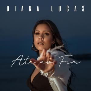 Album Até Ao Fim from Diana Lucas