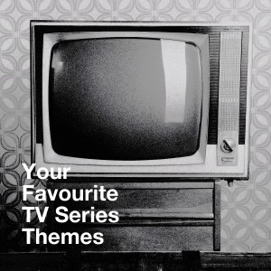 Album Your Favourite Tv Series Themes from The TV Theme Players