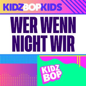 Kidz Bop Kids的專輯Wer wenn nicht wir