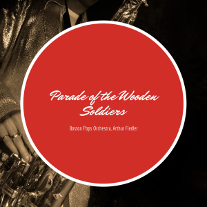 Album Parade of the Wooden Soldiers from Boston Pops Orchestra
