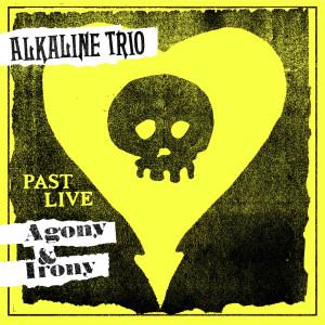The Alkaline Trio的專輯Agony & Irony (Past Live)