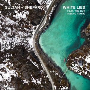 Sultan + Shepard的專輯White Lies (Keeno Remix)