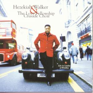 Album Live In London from Hezekiah Walker & The Love Fellowship Crusade Choir