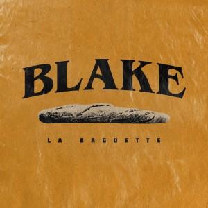 Album La Baguette (Explicit) from Blake