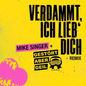 Album Verdammt ich lieb' dich (Gestört aber Geil Remix) from Mike Singer