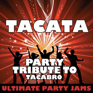 Ultimate Party Jams的專輯Tacata (Party Tribute to Tacabro) - Single