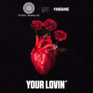 Album Your Lovin' (feat. MØ & Yxng Bane) from Steel Banglez