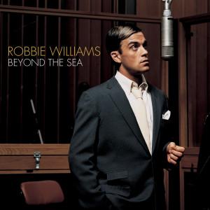 Beyond The Sea 2001 Robbie Williams