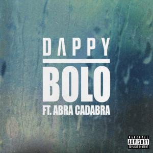 Dappy的專輯Bolo (feat. Abra Cadabra) (Explicit)