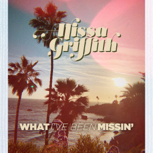 Album What I've Been Missin' from Alissa Griffith
