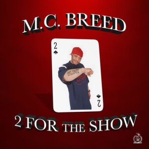 Album 2 for the Show (Explicit) from MC Breed