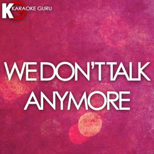 Karaoke Guru的專輯We Don't Talk Anymore - Single