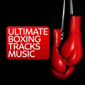 Boxing Training Music的專輯Ultimate Boxing Training Music