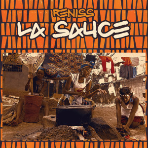 Listen to La Sauce song with lyrics from Reniss