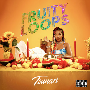 อัลบัม Fruity Loops (Explicit) ศิลปิน Tsunari