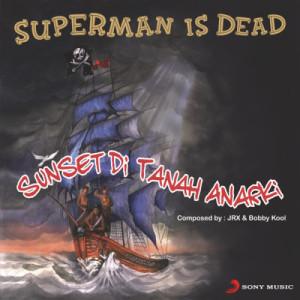 Sunset di Tanah Anarki dari Superman Is Dead