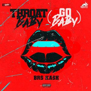Album Throat Baby (Go Baby) from BRS Kash