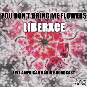 Album You Don't Bring Me Flowers (Live) from Liberace