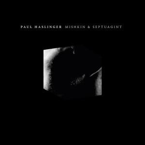Album Mishkin & Septuagint from Paul Haslinger