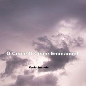 Album O Come O Come Emmanuel from Carlo Juanola