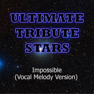 Ultimate Tribute Stars的專輯Shontelle - Impossible (Vocal Melody Version)