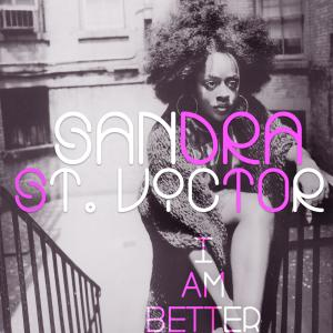 Album I Am Better (Honeycomb Remixes) from Sandra St. Victor