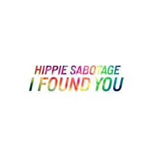 Listen to I Found You song with lyrics from Hippie Sabotage