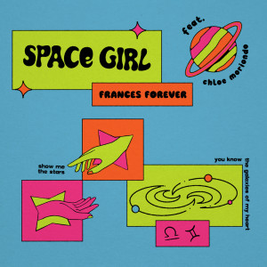 Album Space Girl (feat. chloe moriondo) from Frances Forever