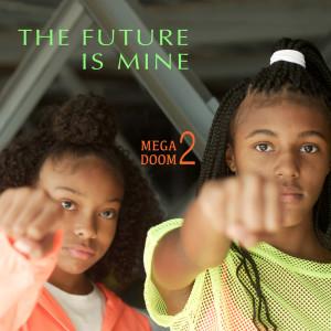 Album The Future Is Mine (Explicit) from Mr. Biggs