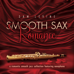 Smooth Sax Romance: A Romantic Smooth Jazz Collection Featuring Saxophone