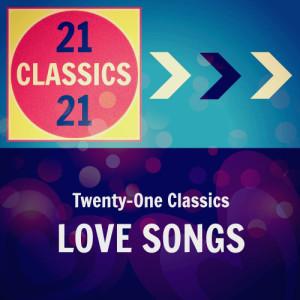 Album Twenty-One Classics: Love Songs from Various Artists