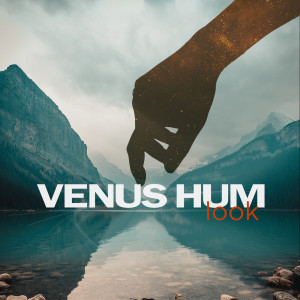 Album Look from Venus Hum