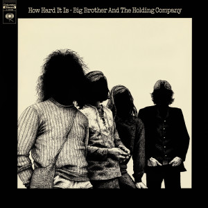 Album How Hard It Is from Big Brother & The Holding Company