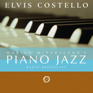 Album Marian McPartland's Piano Jazz Radio Broadcast With Elvis Costello from Elvis Costello