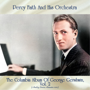 Album The Columbia Album Of George Gershwin, Vol 2 (Analog Source Remaster 2021) from Percy Faith and His Orchestra