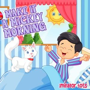Album Make It a Mickey Morning from Imitator Tots