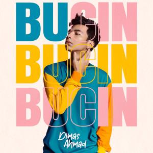 BUCIN dari Dimas Ahmad