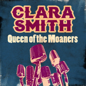 Album Queen of the Moaners from Clara Smith