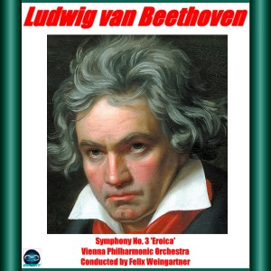 Album Beethoven: Symphony No. 3 from Felix Weingartner
