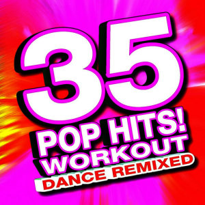 Remix Factory的專輯35 Workout Hits - Remixed