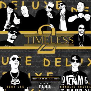Album Timeless 2 Deluxe (Explicit) from Charlie Hustle